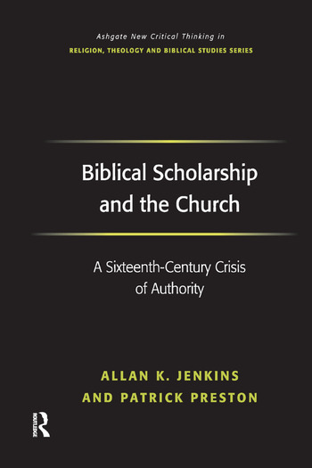 Biblical Scholarship and the Church A Sixteenth-Century Crisis of Authority book cover