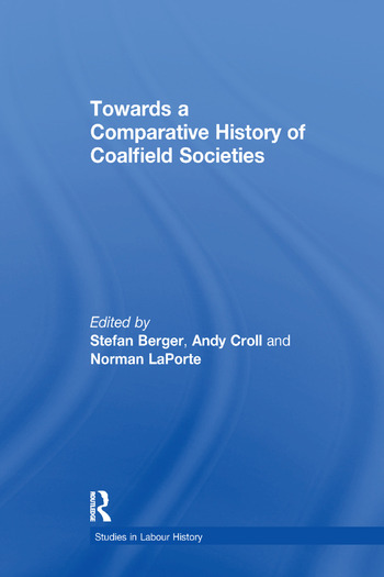 Towards a Comparative History of Coalfield Societies book cover