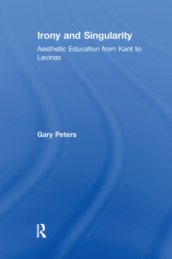 Irony and Singularity Aesthetic Education from Kant to Levinas book cover