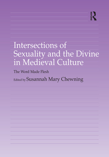 Intersections of Sexuality and the Divine in Medieval Culture The Word Made Flesh book cover