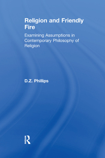 Religion and Friendly Fire Examining Assumptions in Contemporary Philosophy of Religion book cover