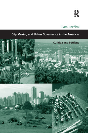 City Making and Urban Governance in the Americas Curitiba and Portland book cover