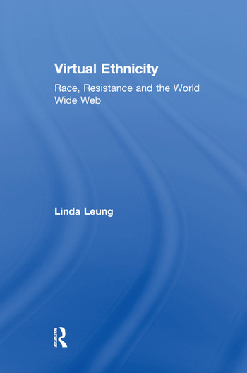 Virtual Ethnicity Race, Resistance and the World Wide Web book cover