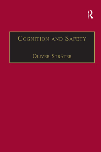 Cognition and Safety An Integrated Approach to Systems Design and Assessment book cover