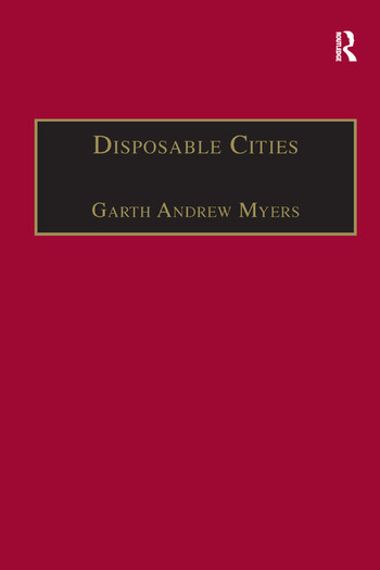 Disposable Cities Garbage, Governance and Sustainable Development in Urban Africa book cover