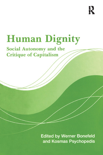 Human Dignity Social Autonomy and the Critique of Capitalism book cover