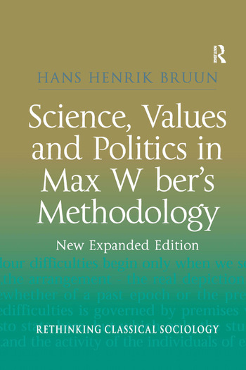 Science, Values and Politics in Max Weber's Methodology New Expanded Edition book cover