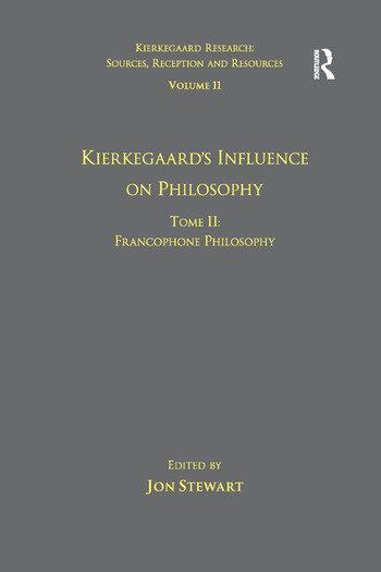 Volume 11, Tome II: Kierkegaard's Influence on Philosophy Francophone Philosophy book cover