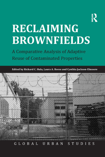 Reclaiming Brownfields A Comparative Analysis of Adaptive Reuse of Contaminated Properties book cover