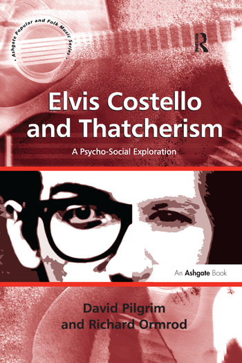 Elvis Costello and Thatcherism A Psycho-Social Exploration book cover