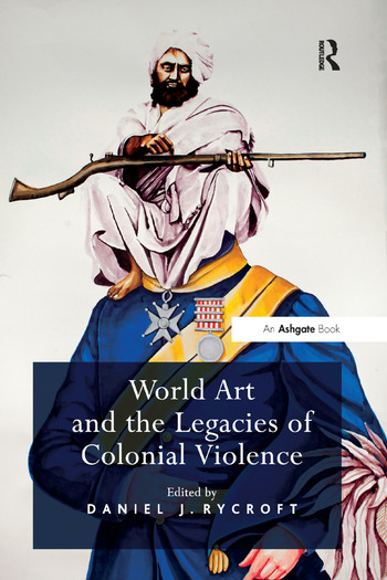World Art and the Legacies of Colonial Violence book cover