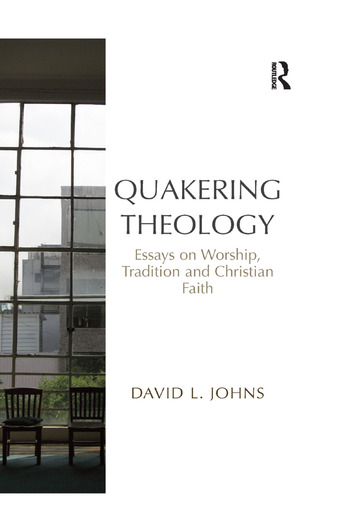 Quakering Theology Essays on Worship, Tradition and Christian Faith book cover