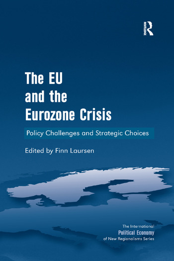 The EU and the Eurozone Crisis Policy Challenges and Strategic Choices book cover