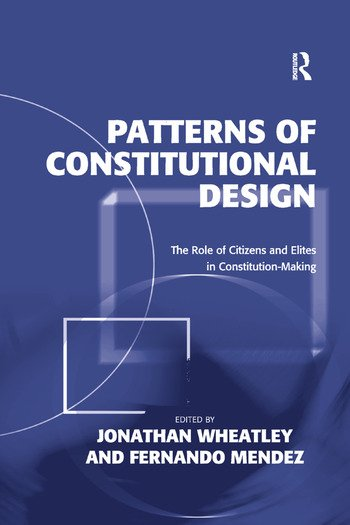 Patterns of Constitutional Design The Role of Citizens and Elites in Constitution-Making book cover