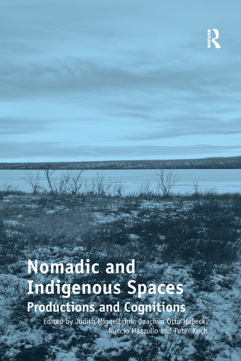 Nomadic and Indigenous Spaces Productions and Cognitions book cover