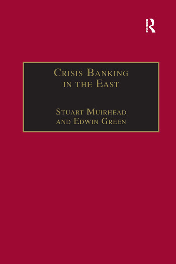 Crisis Banking in the East The History of the Chartered Mercantile Bank of London, India and China, 1853–93 book cover