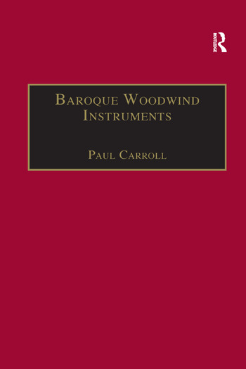 Baroque Woodwind Instruments A Guide to Their History, Repertoire and Basic Technique book cover