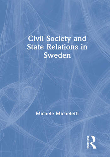 Civil Society and State Relations in Sweden book cover