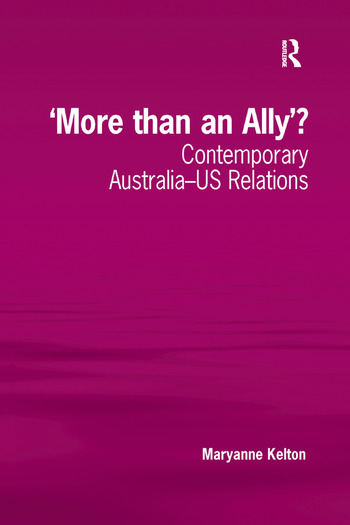 'More than an Ally'? Contemporary Australia-US Relations book cover