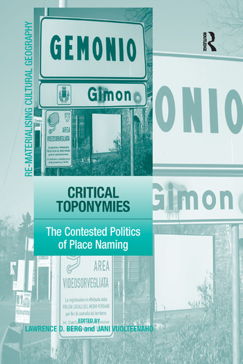 Critical Toponymies The Contested Politics of Place Naming book cover