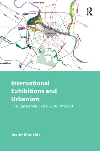 International Exhibitions and Urbanism The Zaragoza Expo 2008 Project book cover