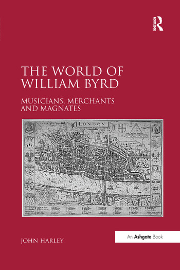 The World of William Byrd Musicians, Merchants and Magnates book cover