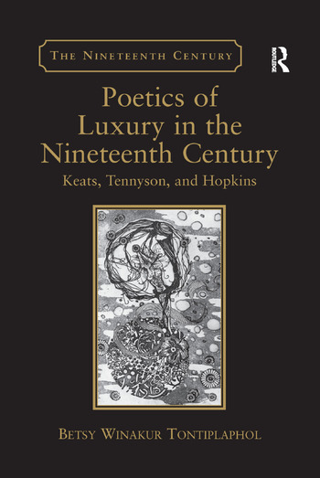 Poetics of Luxury in the Nineteenth Century Keats, Tennyson, and Hopkins book cover