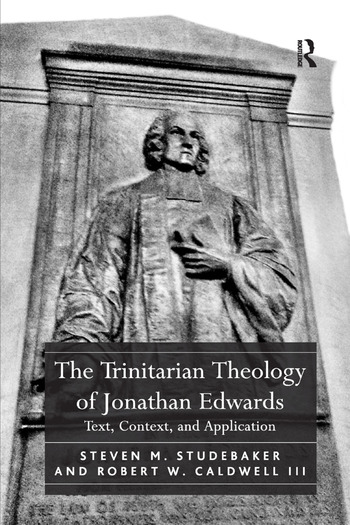 The Trinitarian Theology of Jonathan Edwards Text, Context, and Application book cover