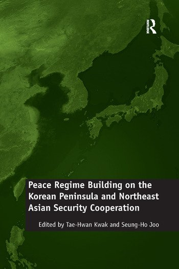 Peace Regime Building on the Korean Peninsula and Northeast Asian Security Cooperation book cover