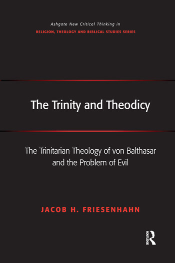 The Trinity and Theodicy The Trinitarian Theology of von Balthasar and the Problem of Evil book cover