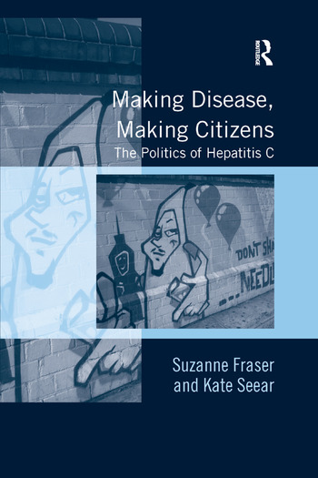 Making Disease, Making Citizens The Politics of Hepatitis C book cover