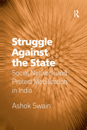 Struggle Against the State Social Network and Protest Mobilization in India book cover