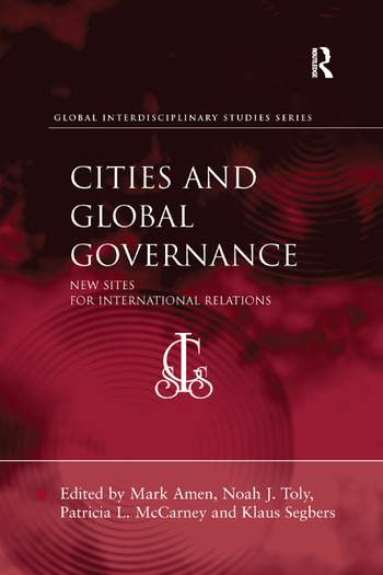 Cities and Global Governance New Sites for International Relations book cover
