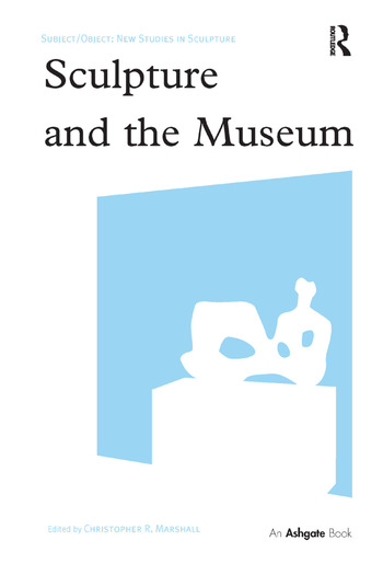 Sculpture and the Museum book cover
