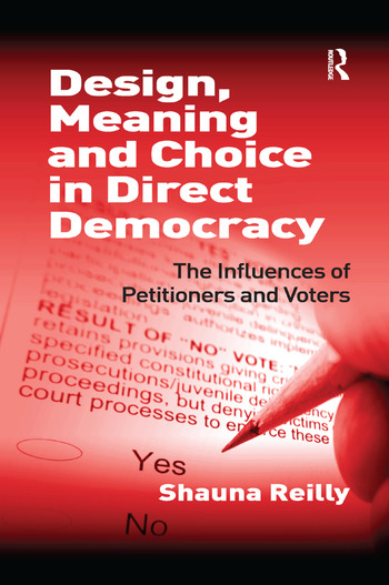 Design, Meaning and Choice in Direct Democracy The Influences of Petitioners and Voters book cover