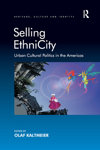 Selling EthniCity Urban Cultural Politics in the Americas book cover