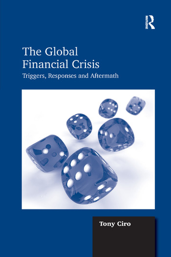The Global Financial Crisis Triggers, Responses and Aftermath book cover
