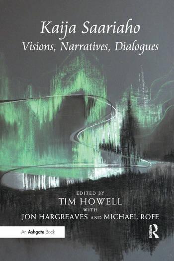 Kaija Saariaho: Visions, Narratives, Dialogues book cover