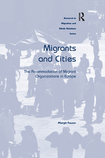 Migrants and Cities The Accommodation of Migrant Organizations in Europe book cover