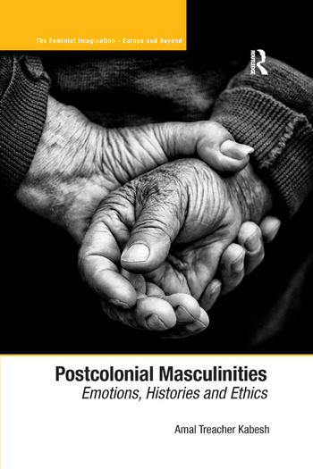 Postcolonial Masculinities Emotions, Histories and Ethics book cover