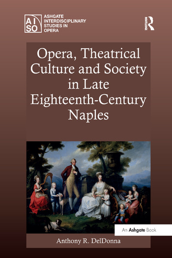 Opera, Theatrical Culture and Society in Late Eighteenth-Century Naples book cover