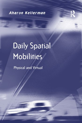 Daily Spatial Mobilities Physical and Virtual book cover