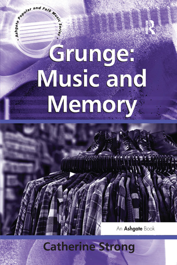 Grunge: Music and Memory book cover