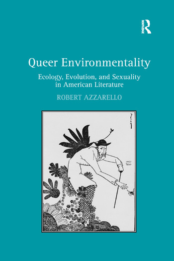 Queer Environmentality Ecology, Evolution, and Sexuality in American Literature book cover