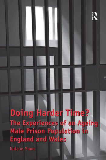 Doing Harder Time? The Experiences of an Ageing Male Prison Population in England and Wales book cover