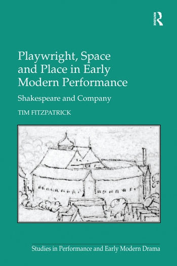 Playwright, Space and Place in Early Modern Performance Shakespeare and Company book cover