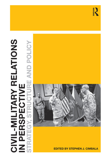 Civil-Military Relations in Perspective Strategy, Structure and Policy book cover