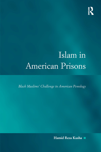 Islam in American Prisons Black Muslims' Challenge to American Penology book cover