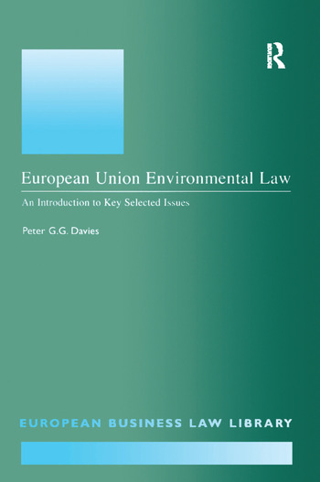 European Union Environmental Law An Introduction to Key Selected Issues book cover