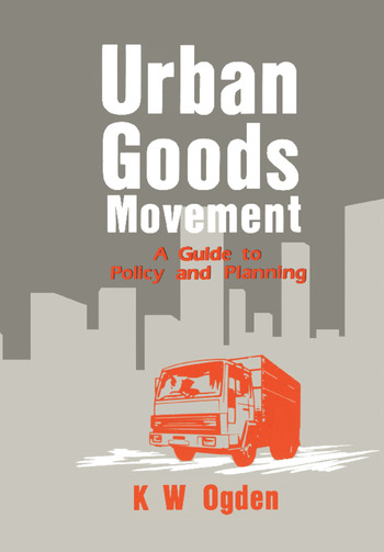 Urban Goods Movement A Guide to Policy and Planning book cover